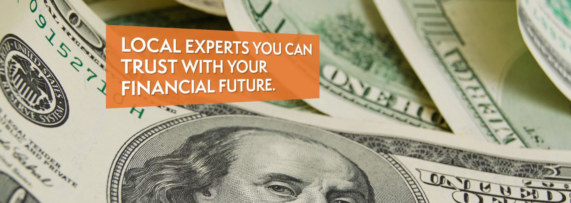 Local Experts You Can Trust With You Financial Future